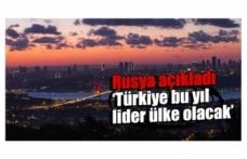 """""""Türkiye bu yıl lider ülke olacak"""""""