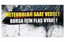 Meteoroloji saat verdi Bursa için flaş uyarı !