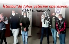 İstanbul'da fuhuş çetesine operasyon: 4 kişi tutuklandı