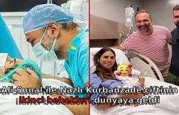 Ali Sunal ile Nazlı Kurbanzade çiftinin ikinci bebekleri dünyaya geldi