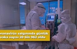 Koronavirüs salgınında günlük vaka sayısı 20 bin 962 oldu