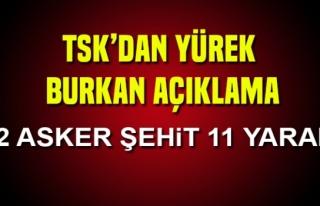 TSK'dan yürek yakan açıklama: 2 asker şehit 11...