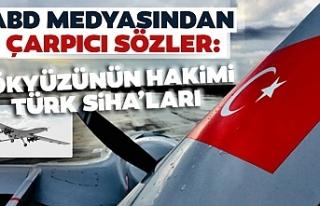 ABD medyasından çarpıcı sözler: Türk SİHA'ları...