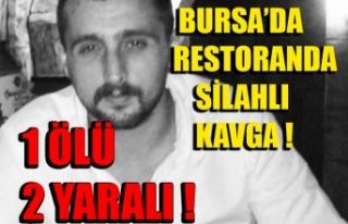 Bursa'da restoranda silahlı kavga: 1 ölü,...