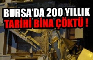 Bursa'da 200 yıllık tarihi bina çöktü