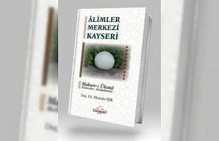 'Alimler Merkezi Kayseri' kitabı çıktı