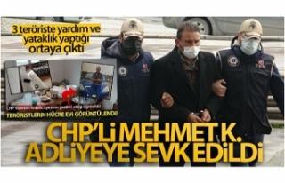 Teröristlere evini açan CHP'li Mehmet K. adliyeye...