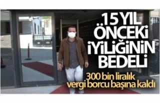 Sultanbeyli'de 15 yıl önceki iyiliğinin bedeli,...