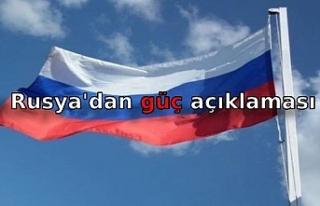 Rusya'dan güç açıklaması