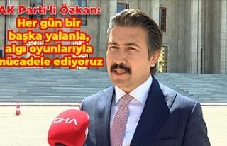 AK Parti'li Özkan: Her gün bir başka yalanla,...