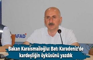 Bakan Karaismailoğlu: Batı Karadeniz'de kardeşliğin...