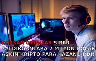 KORSAN OYUNLAR SİBER SALDIRGANLARA 2 MİLYON DOLARI...