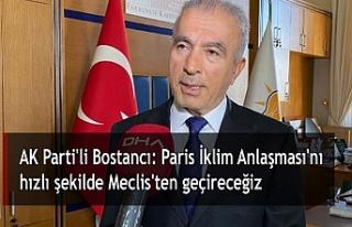 AK Parti'li Bostancı: Paris İklim Anlaşması'nı...