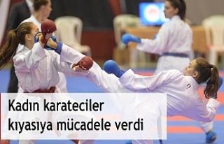 Kadın karateciler kıyasıya mücadele verdi