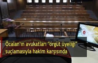 """Öcalan'ın avukatları """"örgüt üyeliği""""..."""