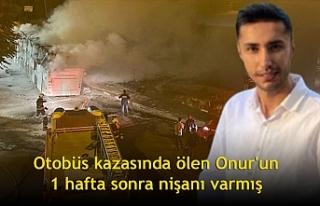 Otobüs kazasında ölen Onur'un 1 hafta sonra...