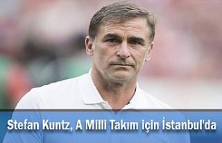Stefan Kuntz, A Milli Takım için İstanbul'da