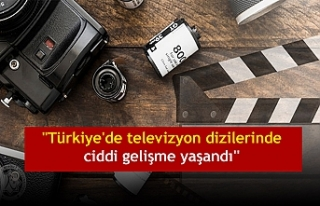 """""""Türkiye'de televizyon dizilerinde ciddi..."""