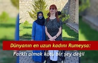 Dünyanın en uzun kadını Rumeysa: Farklı olmak...