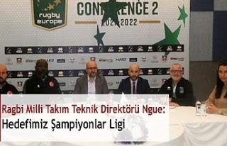 Ragbi Milli Takım Teknik Direktörü Ngue: Hedefimiz...