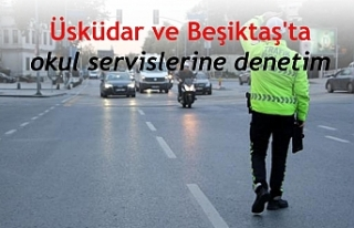 Üsküdar ve Beşiktaş'ta okul servislerine...