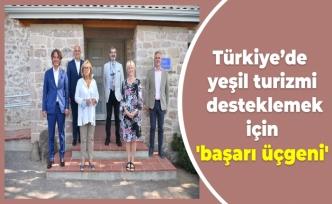 Türkiye'de yeşil turizmi desteklemek için 'başarı üçgeni'