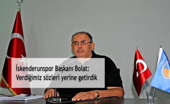 İskenderunspor Başkanı Bolat: Verdiğimiz sözleri yerine getirdik