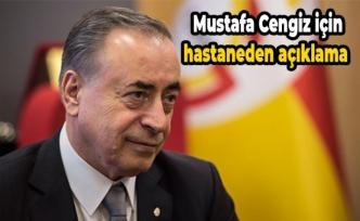Mustafa Cengiz için hastaneden açıklama