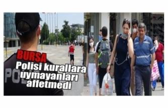 Bursa polisi, maske ve mesafe kuralına uymayanları affetmedi