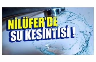 Bursa Nilüfer'de sular kesilecek