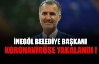 Bursa İnegöl Belediye Başkanı Taban, koronavirüse yakalandı