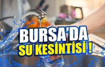 Bursa'da su kesintisi !