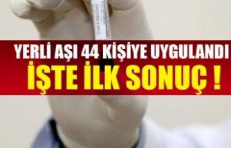 Yerli corona virüs aşısı 44 kişiye uygulandı