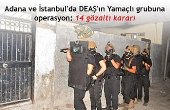 Adana ve İstanbul'da DEAŞ'ın Yamaçlı grubuna operasyon: 14 gözaltı kararı