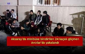 Aksaray'da minibüse bindirilen 24 kaçak göçmen Avcılar'da yakalandı