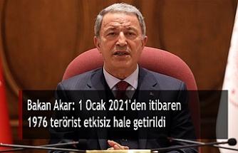 Bakan Akar: 1 Ocak 2021'den itibaren 1976 terörist etkisiz hale getirildi