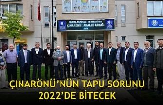 ÇINARÖNÜ'NÜN TAPU SORUNU 2022'DE BİTECEK