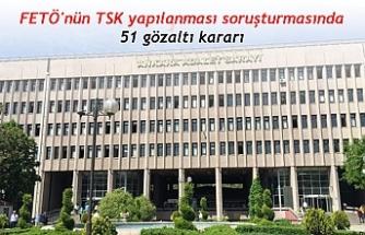 FETÖ'nün TSK yapılanması soruşturmasında 51 gözaltı kararı