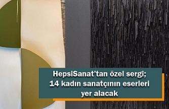 HepsiSanat'tan özel sergi; 14 kadın sanatçının eserleri yer alacak