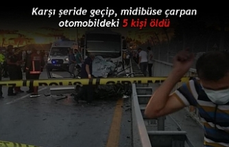 Karşı şeride geçip, midibüse çarpan otomobildeki 5 kişi öldü