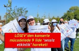 LÖSEV'den kanserle mücadelede 9 ilde 'sessiz etkinlik' hareketi