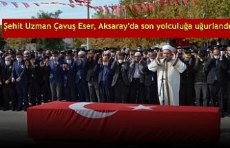 Şehit Uzman Çavuş Eser, Aksaray'da son yolculuğa uğurlandı
