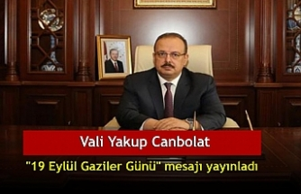 """Vali Yakup Canbolat """"19 Eylül Gaziler Günü"""" mesajı yayınladı"""