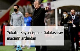 Yukatel Kayserispor - Galatasaray maçının ardından