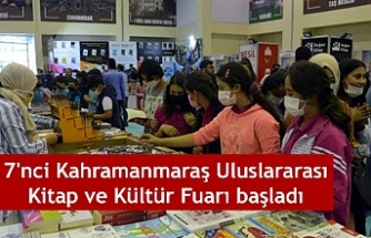 7'nci Kahramanmaraş Uluslararası Kitap ve Kültür Fuarı başladı