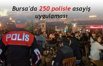 Bursa'da 250 polisle asayiş uygulaması
