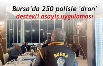 Bursa'da 250 polisle 'dron' destekli asayiş uygulaması
