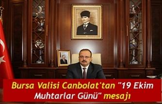 "Bursa Valisi Canbolat'tan ""19 Ekim Muhtarlar Günü"" mesajı"