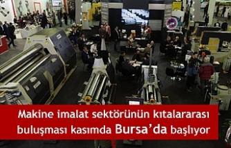 Makine imalat sektörünün kıtalararası buluşması kasımda Bursa'da başlıyor