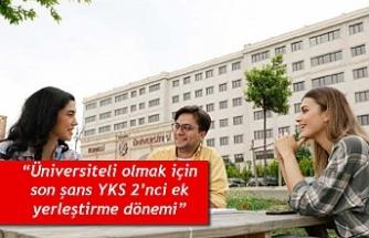 """""""Üniversiteli olmak için son şans YKS 2'nci ek yerleştirme dönemi"""""""